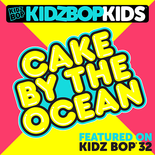 Cake By The Ocean di KIDZ BOP Kids