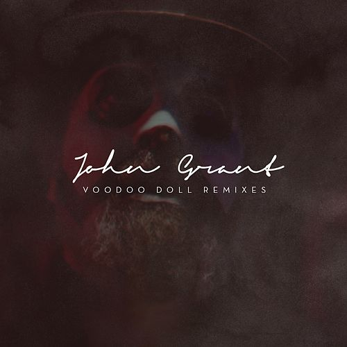 Voodoo Doll Remixes by John Grant