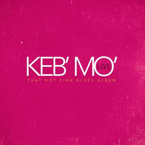 Live - That Hot Pink Blues Album von Keb' Mo'