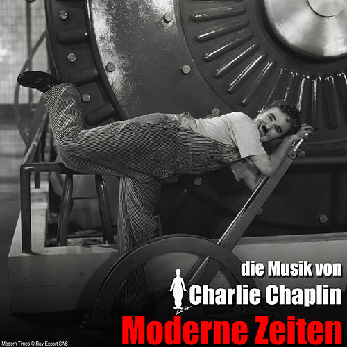 Moderne Zeiten (Original Motion Picture Soundtrack) von Charlie Chaplin (Films)