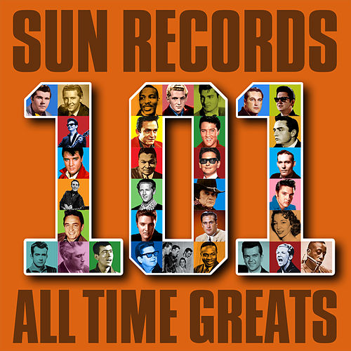 Sun Records - 101 All Time Greats by Various Artists