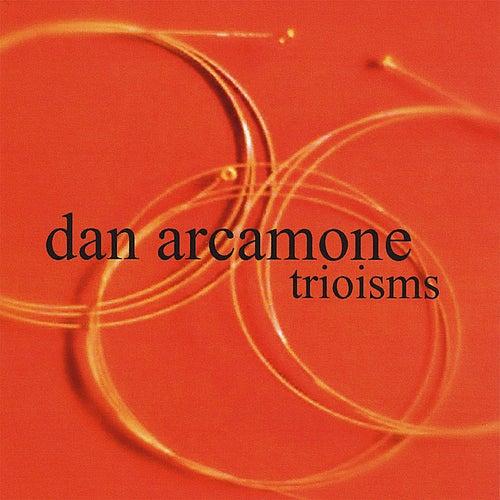 Trioisms fra Dan Arcamone