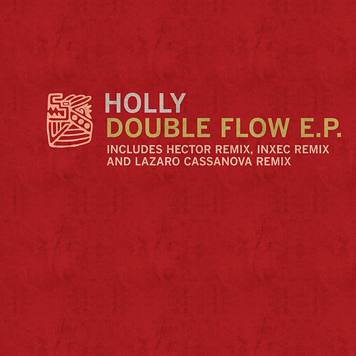 Double Flow EP by Holly