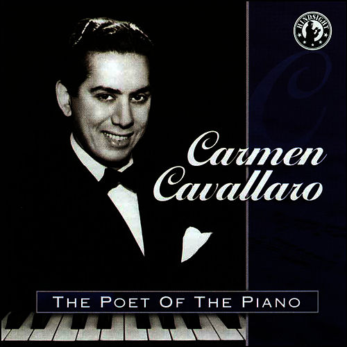 The Poet Of The Piano von Carmen Cavallaro