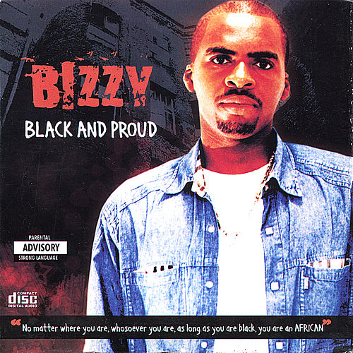 Black and Proud by Bizzy