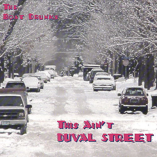 This Ain't Duval Street von The Boat Drunks