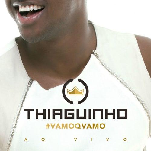 #Vamoqvamo - Ao Vivo (Deluxe) by Thiaguinho