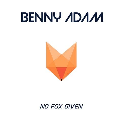 No Fox Given by Benny Adam