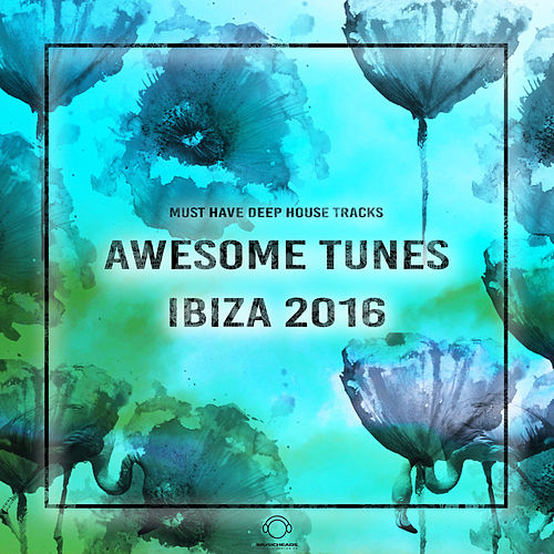 Awesome Tunes Ibiza 2016 by Various Artists
