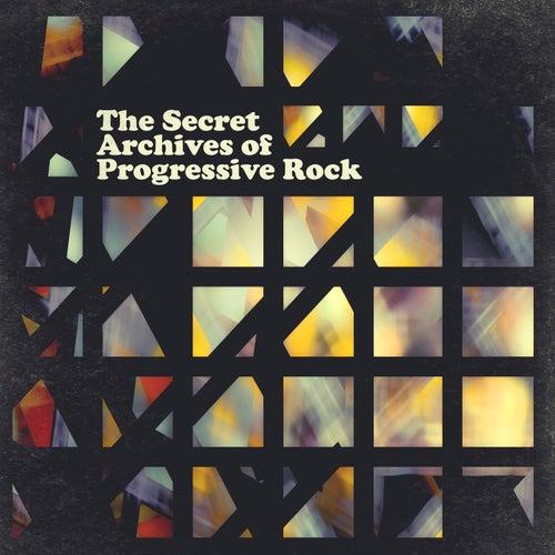 The Secret Archives of Progressive Rock von Various Artists