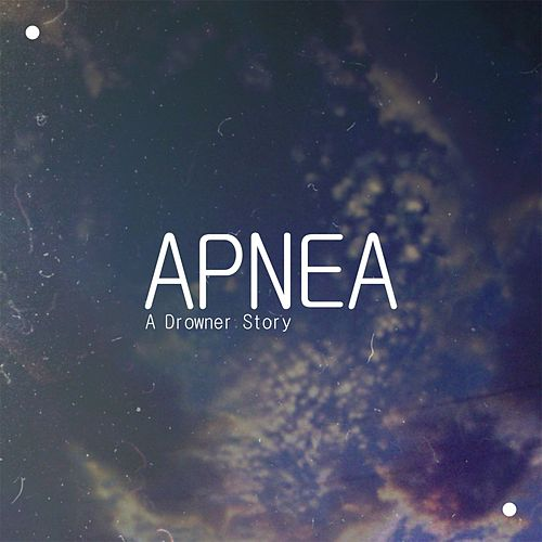 A Drowner Story de Apnea