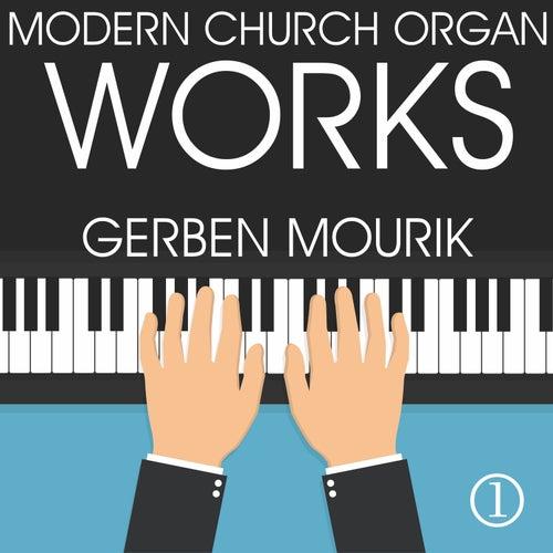 Modern Church Organ Works, Volume 1 von Gerben Mourik