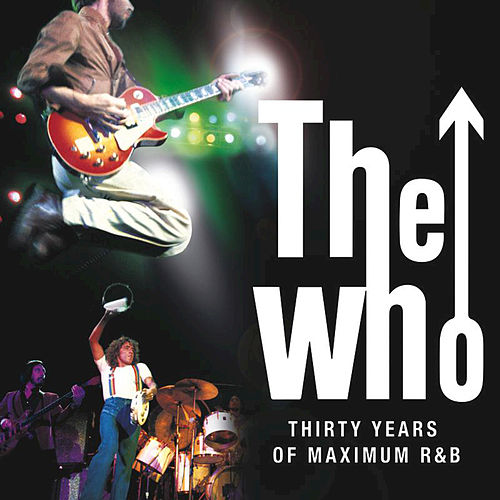 30 Years Of Maximum R&B by The Who