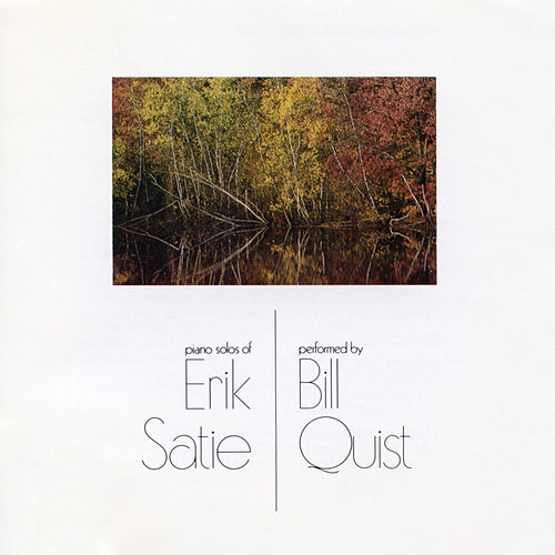 Piano Solos of Erik Satie by Bill Quist