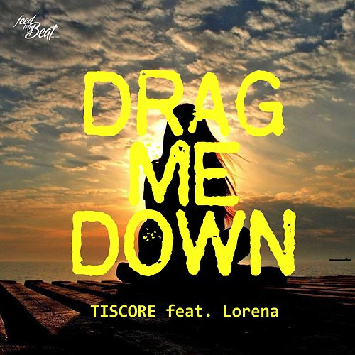 Drag Me Down von Tiscore