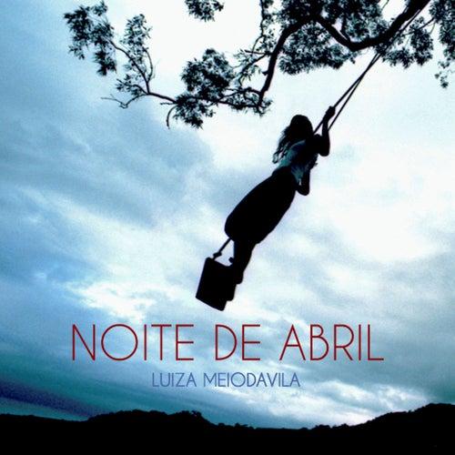Noite de Abril by Luiza Meiodavila