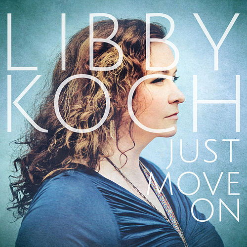 Just Move On de Libby Koch