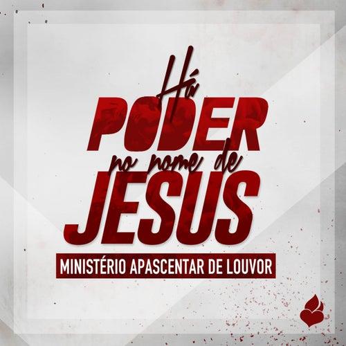 Há Poder no Nome de Jesus de Ministério Apascentar de Louvor