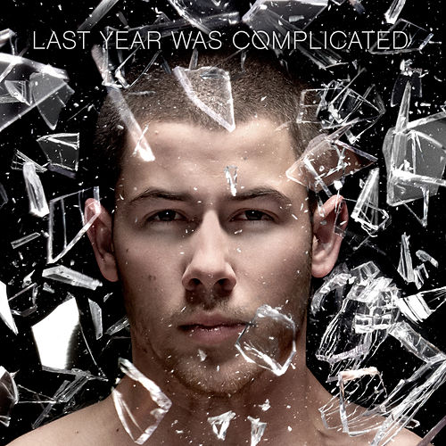 Last Year Was Complicated von Nick Jonas
