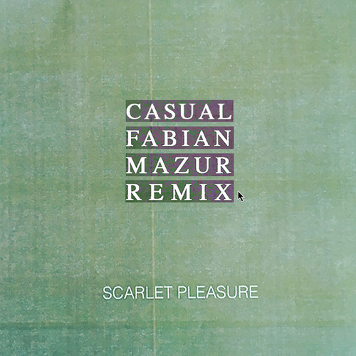 Casual (Fabian Mazur Remix) fra Scarlet Pleasure