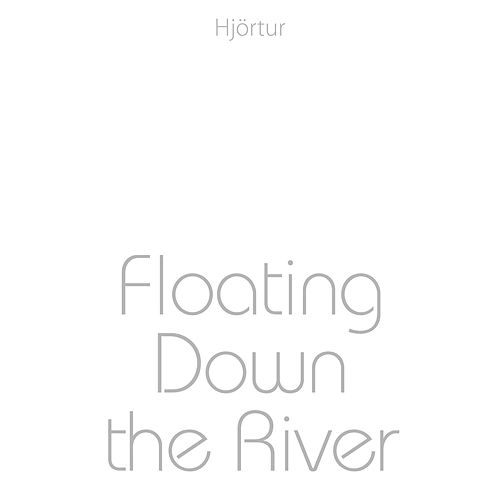 Floating Down the River by Hjortur