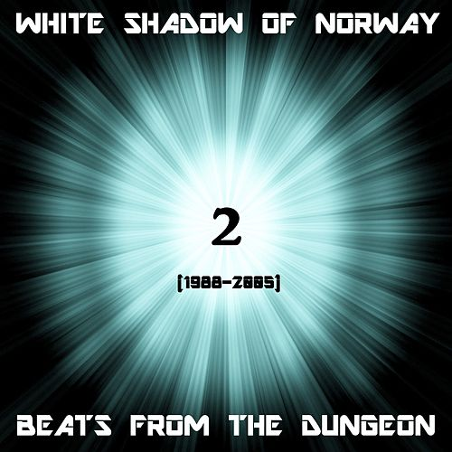 Beats From The Dungeon 2 von The White Shadow