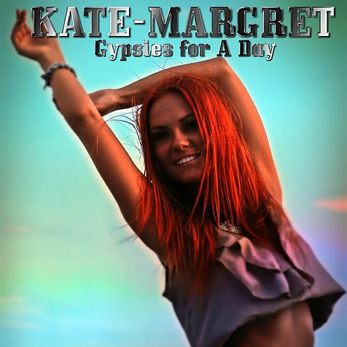 Gypsies for a Day van Kate-Margret
