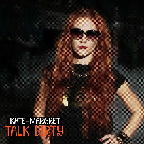 Talk Dirty van Kate-Margret