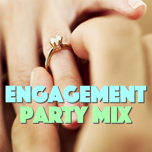 Engagement Party Mix by Various Artists