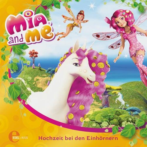 Folge 2: Hochzeit bei den Einhörnern (Das Original-Hörspiel zum Buch) von Mia and Me