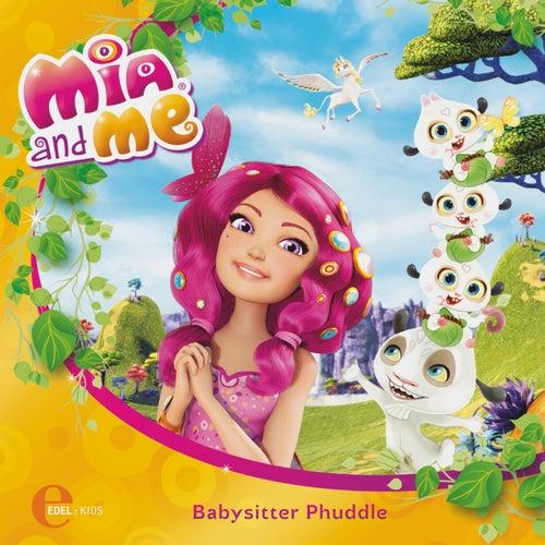 Folge 1: Babysitter Phuddle (Das Original-Hörspiel zum Buch) von Mia and Me