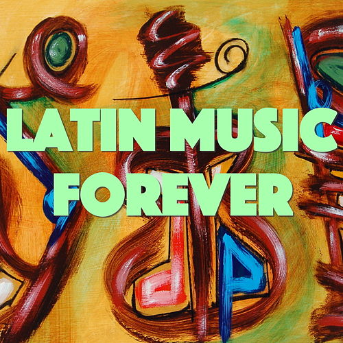 Latin Music Forever de Various Artists