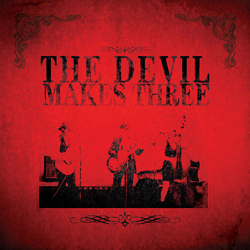 The Devil Makes Three von The Devil Makes Three
