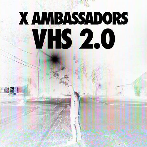 VHS 2.0 de X Ambassadors