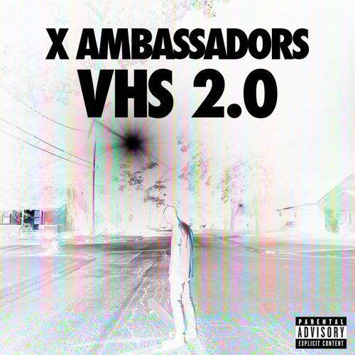 VHS 2.0 von X Ambassadors