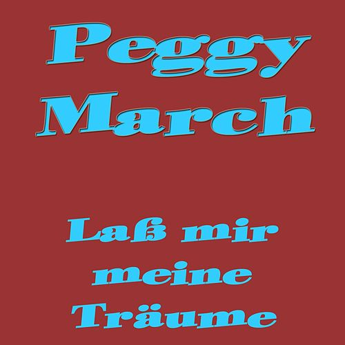 Laß mir meine Träume de Peggy March