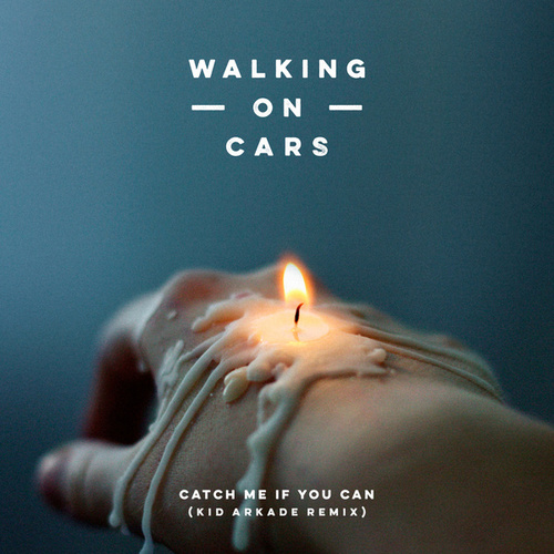 Catch Me If You Can (Kid Arkade Remix) by Walking On Cars