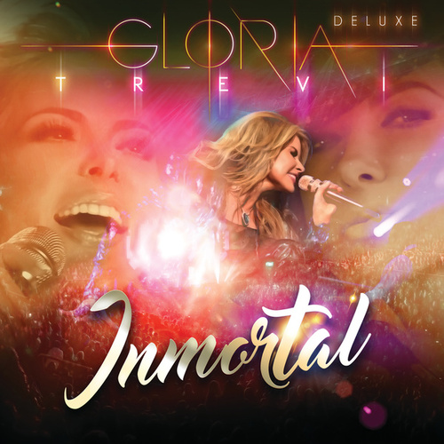 Inmortal (En Vivo/Deluxe) by Gloria Trevi