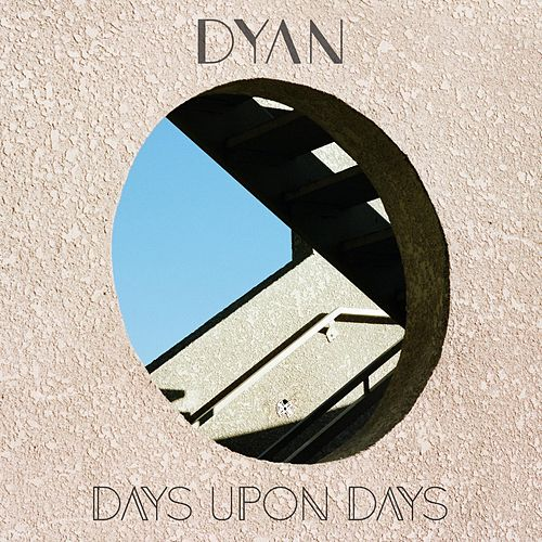 Days Upon Days von Dyan