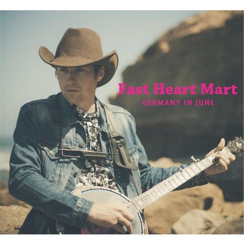 Germany in June de Fast Heart Mart