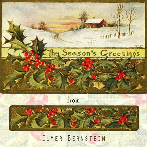 The Seasons Greetings From von Elmer Bernstein