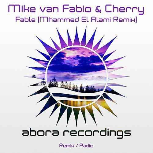Fable (Mhammed El Alami Remix) by Mike Van Fabio