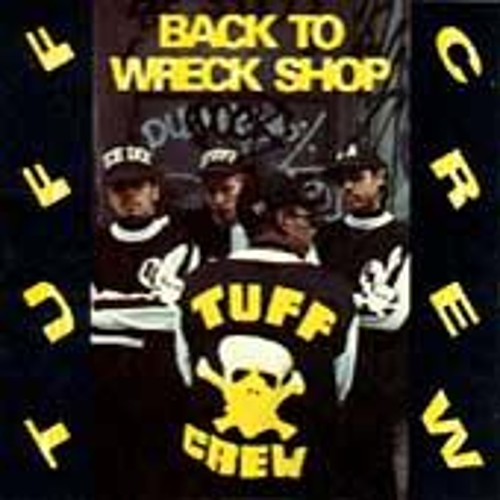 Back To Wreck Shop by Tuff Crew