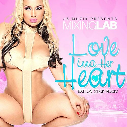 Love Ina Her Heart by Mixing Lab