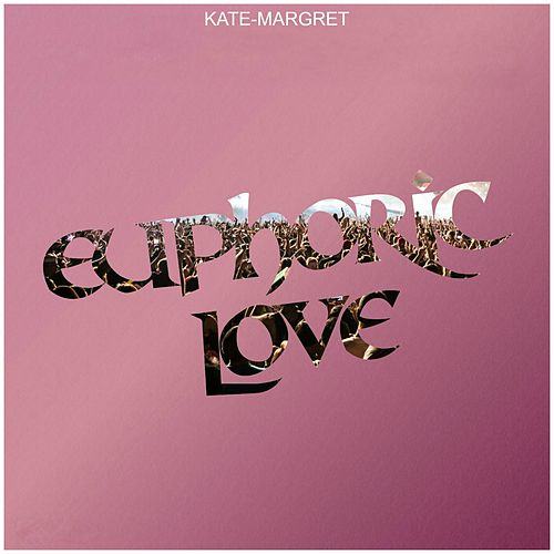 Euphoric Love van Kate-Margret