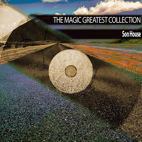 The Magic Greatest Collection de Son House