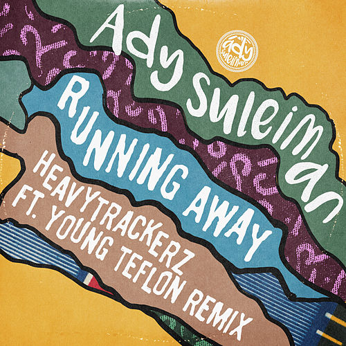 Running Away (The Heavytrackerz Remix) by Ady Suleiman