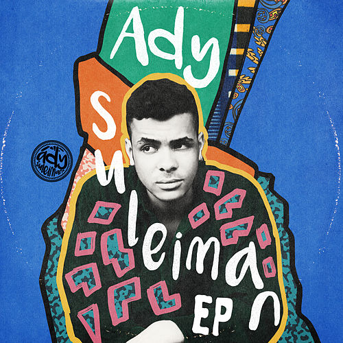 Ady Suleiman - EP by Ady Suleiman