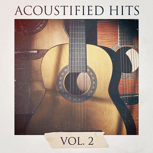 Acoustified Hits, Vol. 2 by Acoustic Covers