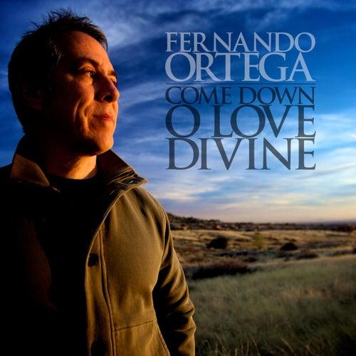 Come Down O Love Divine by Fernando Ortega